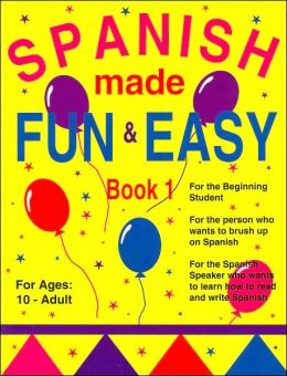 Spanish Made Fun and Easy: Book 1
