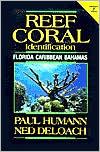 Reef Coral Identification Enlarged: Florida, Caribbean, Bahamas Including Marine Plants (Volume Three of the Reef Set Series)