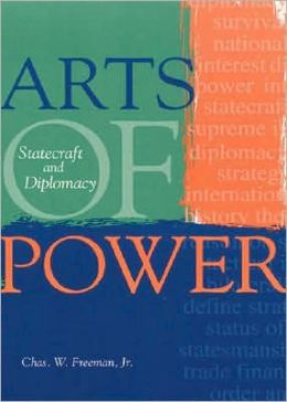 Arts of Power: Statecraft and Diplomacy
