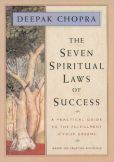 Book Cover Image. Title: The Seven Spiritual Laws of Success:  A Practical Guide to the Fulfillment of Your Dreams, Author: Deepak Chopra