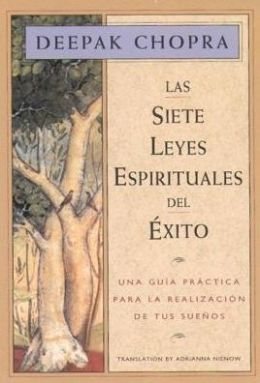 Las siete leyes espirituales del exito (The Seven Spiritual Laws of Success)