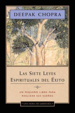 Las siete leyes espirituales del exito (The Seven Spiritual Laws of Success)
