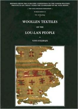 Woolen Textiles From Lou-Lan: Reports from the Scientific Expedition to the North-western provinces of China under the Leadership of Dr. Sven Hedin