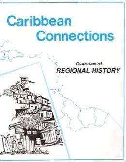 Caribbean Connections: Overview of Regional History