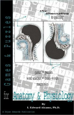 Games and Puzzles for Anatomy and Physiology