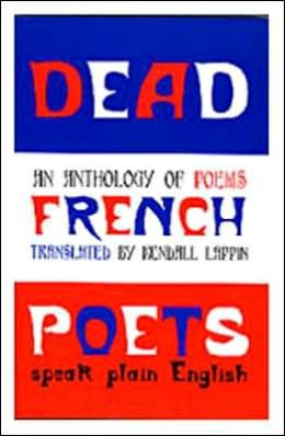 Dead French Poets Speak Plain English: An Anthology of Poems