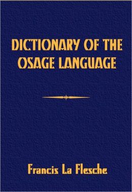 Dictionary of the Osage Language