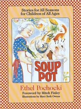 Soup Pot: Stories for All Seasons for Children of All Ages