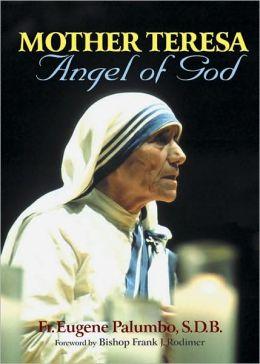 Mother Teresa: Angel of God