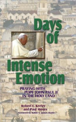 Days of Intense Emotion: Praying with Pope John Paul II in the Holy Land