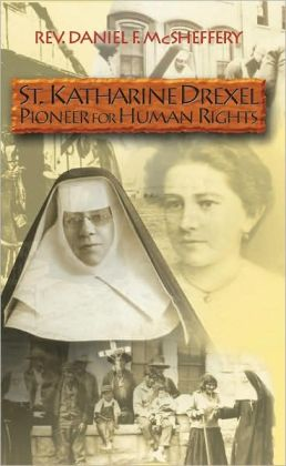 St. Katharine Drexel: Pioneer of Humn Rights