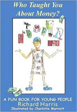 Who Taught You about Money?: A Fun Book for Young People