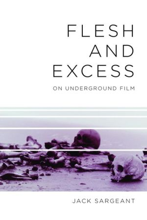 Flesh & Excess: On Underground Film