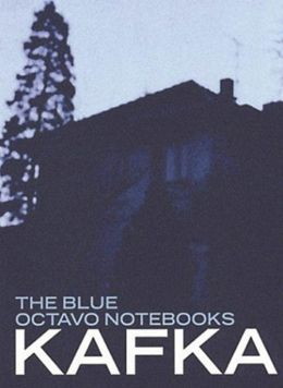 Blue Octavo Notebooks Franz Kafka and Max Brod