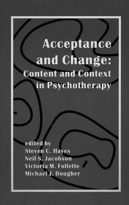 Acceptance and Change: Content and Context in Psychotherapy