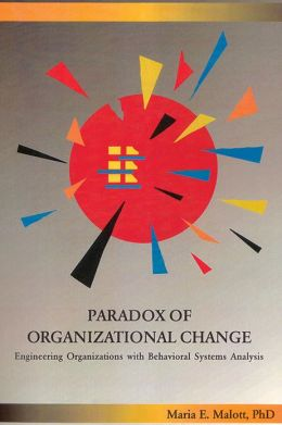 Paradox of Organizational Change: Engineering Organizations with Behavioral Systems Analysis