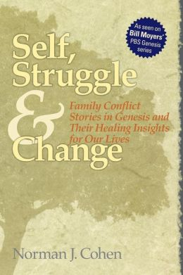 Self Struggle & Change: Family Conflict Stories in Genesis and Their Healing Insights for Our Lives