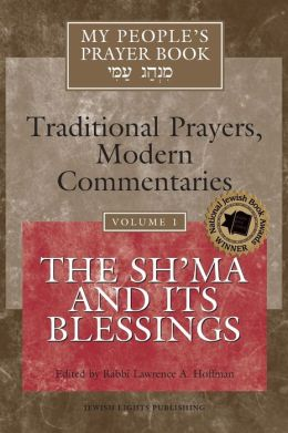 My People's Prayer Book, Volume 1: The Sh'ma and Its Blessings