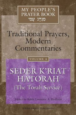 My People's Prayer Book, Volume 4: Seder K'riat Hatorah (Shabbat Torah Service)