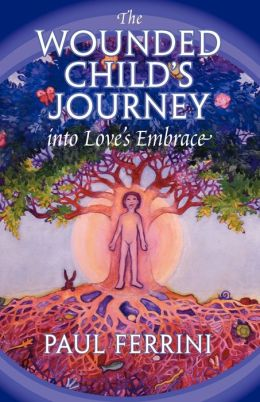 The Wouned Child's Journey Into Love's Embrace