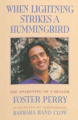 When Lightning Strikes a Hummingbird: The Awakening of a Healer