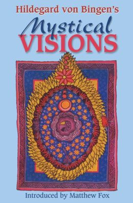 Hildegard von Bingen's Mystical Visions: Translated from Scivias