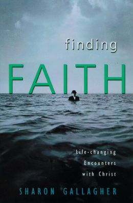 Finding Faith: Life-Changing Encounters with Christ