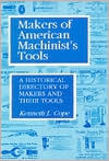 Makers of American Machinist Tools: A Historical Directory of Makers and Their Tools