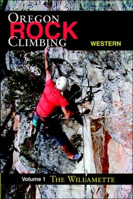 Rock Climbing Western Oregon : Willamette