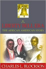 The Liberty Bell Era: The African American Experience