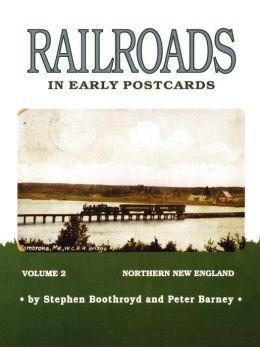 Railroads In Early Postcards, Volume 2