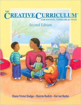Creative Curriculum for Infants, Toddlers, and Twos