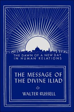 The Message of the Divine Iliad: The Dawn of a New Day in Human Relations
