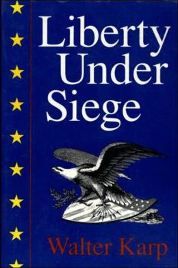 Liberty Under Siege: American Politics 1976-1988