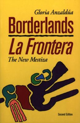 Borderlands/La Frontera: The New Mestiza, Second Edition