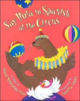 Say Hola to Spanish at the Circus
