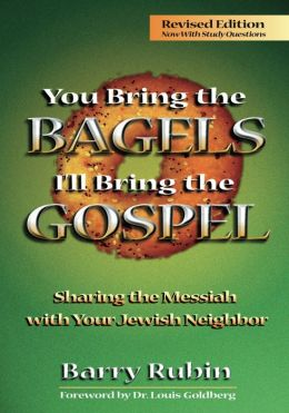 You Bring the Bagels, I'll Bring the Gospel; Sharing the Messiah with Your Jewish Neighbor