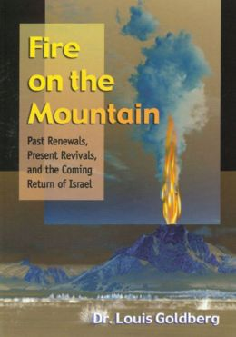 Fire on the Mountain: Past Renewals, Present Revivals and the Coming Return of Israel