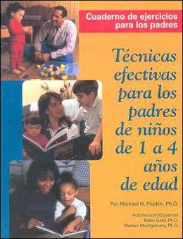 Tecnicas Efectivas Para Los Padres de Ninos de 1 a 4 Anos de Edad: Cuaderno de Ejercicios Para Los Padres