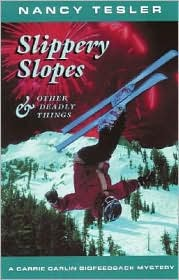Slippery Slopes and Other Deadly Things: A Carrie Carlin Biofeedback Mystery