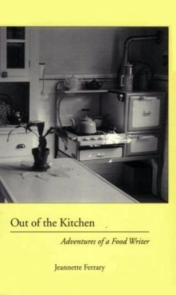 Out of the Kitchen: Adventures of a Food Writer