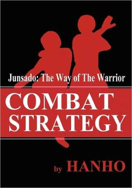 Combat Strategy: Junsado, the Way of the Warrior