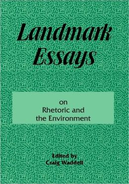 Landmark Essays on Rhetoric and the Environment: Volume 12