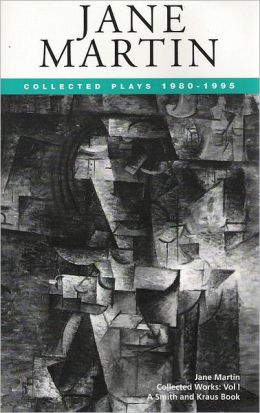 Jane Martin: Complete Plays, 1980-1995