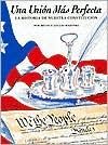 Una Union Mas Perfecta: La Historia de Nuestra Constitucion