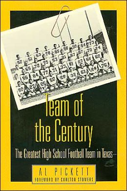 Team of the Century: The Greatest High School Football Team in Texas