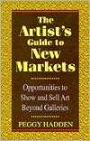 Artist's Guide to New Markets: Opportunities to Show & Sell Art beyond Galleries