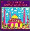 You Can Be a Woman Architect