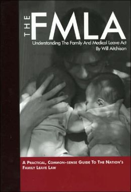 The FMLA: Understanding the Family and Medical Leave Act