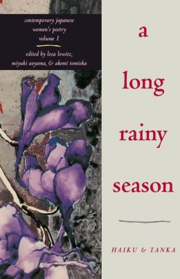 A Long Rainy Season: Haiku and Tanka